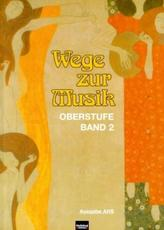 Wege zur Musik. Bd.2