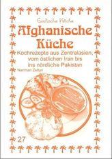 Afghanische Küche - Kochrezepte aus Zentralasien, vom östlichen Iran bis ins nördliche Pakistan