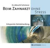 Beim Zahnarzt ohne Stress, 1 Audio-CD