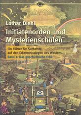 Initiatenorden und Mysterienschulen. Bd.1