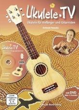Ukulele-TV: Ukulele für Anfänger und Gitarristen - ohne Noten, m. DVD