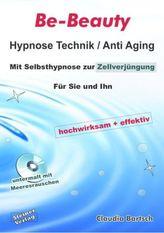 Be-Beauty Hypnose Technik / Anti Aging, Audio-CD