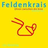 Feldenkrais - Ohren zwischen die Knie, 1 Audio-CD