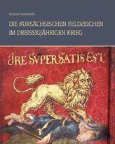 Die kursächsischen Feldzeichen im Dreißigjährigen Krieg