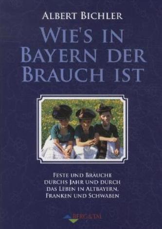 Wie's in Bayern der Brauch ist
