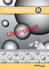 Rechtschreiben - Das Selbstlernheft, Lösungsheft. Tl.3