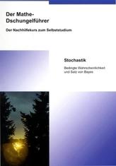 Stochastik, Bedingte Wahrscheinlichkeit und Satz von Bayes