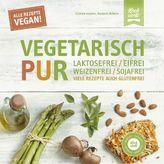 Vegetarisch Pur. Laktosefrei, eifrei, weizenfrei, sojafrei