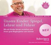 Unsere Kinder: Spiegel, Lehrer und Führer, 2 Audio-CDs