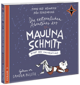 Die erstaunlichen Abenteuer der Maulina Schmitt - Ende des Universums, 2 Audio-CDs