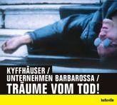 Kyffhäuser / Unternehmen Barbarossa / Träume vom Tod!, 1 Audio-CD