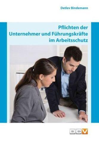 Pflichten der Unternehmer und Führungskräfte im Arbeitsschutz
