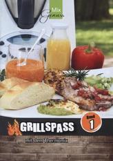 GRILLSPASS mit dem Thermomix. Bd.1