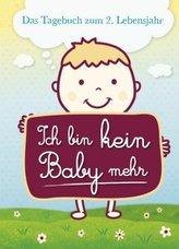 Ich bin kein Baby mehr