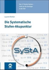 Die Systematische Stufen-Akupunktur (SyStA)