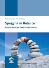 Spagyrik in Balance - Geistige Gesetze des Lebens