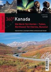 360° Kanada, Die Nordterritorien - Yokon, Northwest Territiries, Nunavut