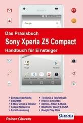 Das Praxisbuch Sony Xperia Z5 Compact - Handbuch für Einsteiger