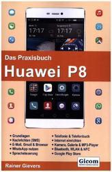 Das Praxisbuch Huawei P8