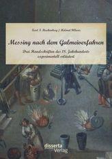 Messing nach dem Galmeiverfahren: Drei Handschriften des 18. Jahrhunderts experimentell erläutert
