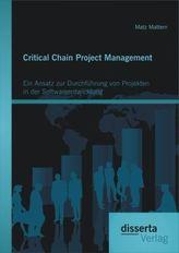 Critical Chain Project Management: Ein Ansatz zur Durchführung von Projekten in der Softwareentwicklung