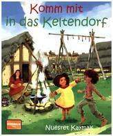 Komm mit in das Keltendorf