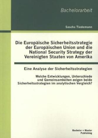 Die Europäische Sicherheitsstrategie der Europäischen Union und die National Security Strategy der Vereinigten Staaten von Ameri