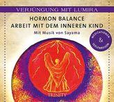 Hormon-Balance - Arbeit mit dem inneren Kind, 1 Audio-CD