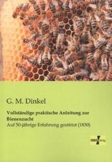 Vollständige praktische Anleitung zur Bienenzucht