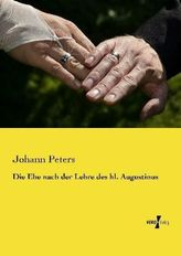 Die Ehe nach der Lehre des hl. Augustinus