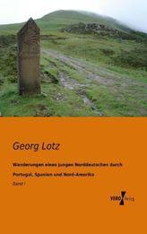 Wanderungen eines jungen Norddeutschen durch Portugal, Spanien und Nord-Amerika. Bd.1