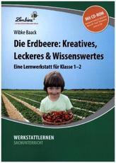 Die Erdbeere: Kreatives, Leckeres & Wissenswertes, m. CD-ROM