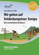 Wir gehen auf Entdeckungstour: Europa, m. CD-ROM