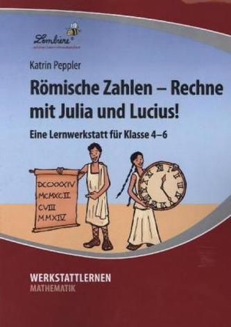 Römische Zahlen - Rechne mit Julia und Lucius!
