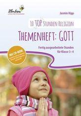 10 top Stunden Religion: Themenheft Gott, m. CD-ROM