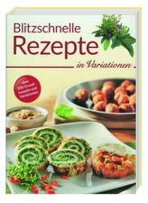 Blitzschnelle Rezepte in Variationen