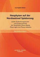 Neophyten auf der Nordseeinsel Spiekeroog: Lokale Ausbreitungsmuster und Invasionserfolg der Neophyten Rosa rugosa, Pinus nigra