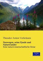 Norwegen, seine Fjorde und Naturwunder