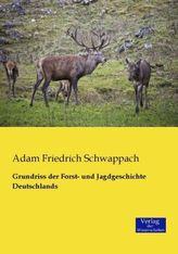 Grundriss der Forst- und Jagdgeschichte Deutschlands