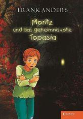 Moritz und das geheimnisvolle Topasia
