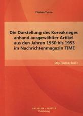 Die Darstellung des Koreakrieges anhand ausgewählter Artikel aus den Jahren 1950 bis 1953 im Nachrichtenmagazin TIME