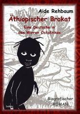 Äthiopischer Brokat - Eine Deutsche in den Wirren Ostafrikas