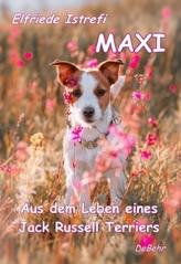 Maxi - Aus dem Leben eines Jack-Russell Terriers