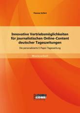 Innovative Vertriebsmöglichkeiten für journalistischen Online-Content deutscher Tageszeitungen: Die personalisierte E-Paper-Tage
