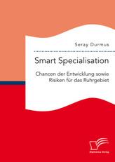 Smart Specialisation: Chancen der Entwicklung sowie Risken für das Ruhrgebiet