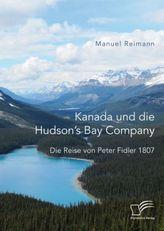Kanada und die Hudson's Bay Company: Die Reise von Peter Fidler 1807