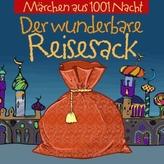 Märchen aus 1001 Nacht - Der wunderbare Reisesack, 1 Audio-CD