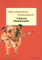 Das ultimative Probenbuch 2. Klasse Mathematik