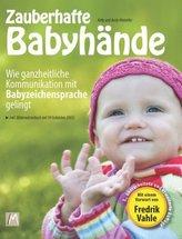 Zauberhafte Babyhände - Wie ganzheitliche Kommunikation mit Babyzeichensprache gelingt