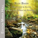 Meditation im Alltag - Erden und Öffnen des Körpers, 1 Audio-CD. Tl.1